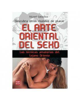 EL ARTE ORIENTAL DEL SEXO LAS TeCNICAS AMATORIAS DEL LEJANO ORIENTE