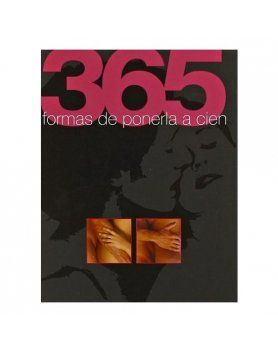 365 FORMAS DE PONERLA A CIEN 365 FORMAS DE PONERLO A CIEN VIBRASHOP