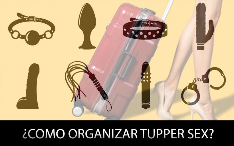 Cómo organizar un tuppersex